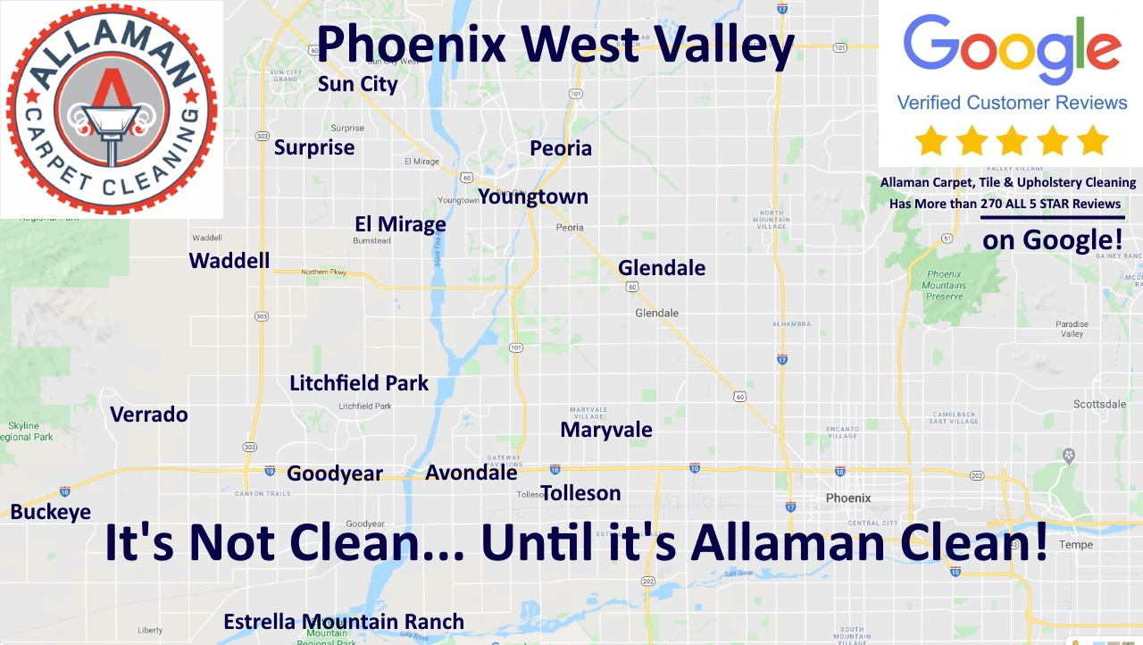 Allaman carpet tile grout and upholstery cleaning Arizona service areas map Litchfield Park Goodyear Avondale Buckeye Surprise Sun City Peoria Glendale Waddell Verrado Estrella