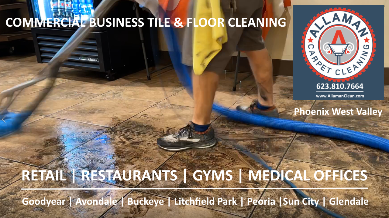 Goodyear commercial business tile and floor and carpet cleaning Goodyear Avondale Litchfield Park Buckeye Peoria Glendale Arizona